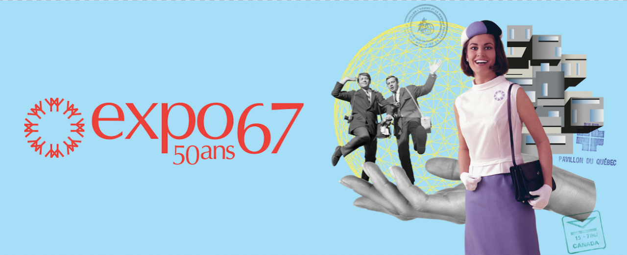 Terre des hommes: 50 years of Expo 67